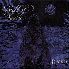 Night of Suicide – Broken (2017)