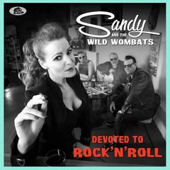 Sandy And The Wild Wombats – Devoted To Rock 'N' Roll (2017)