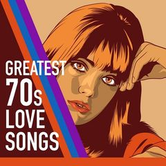 Various Artist or Bands – Greatest 70s Love Songs (2017)