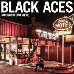 Black Aces – Anywhere But Here (2017)