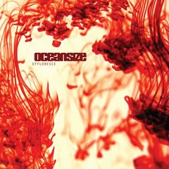 Oceansize – Effloresce (Remastered) (2017)
