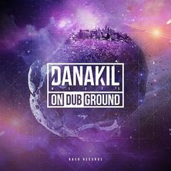 Danakil – Danakil Meets On Dub Ground (2017)