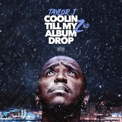 Taylor J – Coolin' Till My 2nd Title of Album Drop EP (2017)