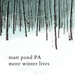 Matt Pond PA – More Winter Lives (2017)