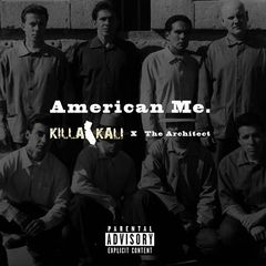 Killa Kali & The Architect – American Me (2017)