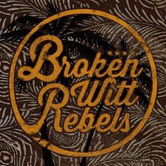 Broken Witt Rebels – Broken Witt Rebels (2017)