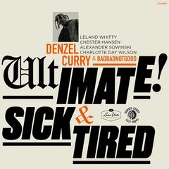Denzel Curry – Ultimate / Sick & Tired (BADBADNOTGOOD Sessions) (2017)