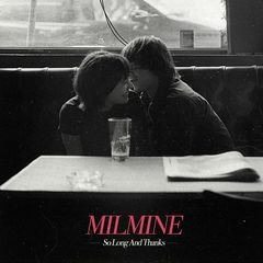 Milmine – So Long And Thanks (2017)