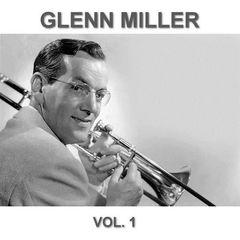 Glenn Miller – Glenn Miller Remastered Collection Volume 1 (2017)