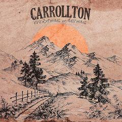 Carrollton – Everything Or Nothing (2017)