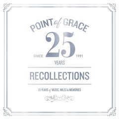Point of Grace – Our Recollections: Limited Edition 25th Anniversary Collection (2017)