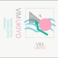 Vim – Ukiyo (2017)