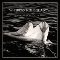 Whispers In The Shadow – The Urgency of Now (2018)
