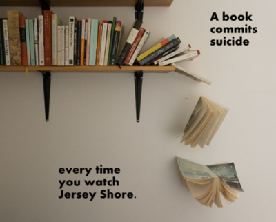 https://i2.wp.com/intrawebnet.com/wp-content/uploads/2011/02/every-time-you-watch-jersey-shore-a-book-commits-suicide.jpg