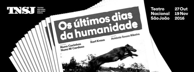 Critica da peça Os Últimos Dias da Humanidade, baseada na obra homónima de Karl Kraus, apresentada no Teatro Nacional de S. João, nos dias 4 a 6/11/2016.