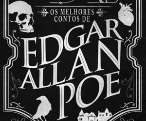 Os Melhores Contos de Edgar Allan Poe - Edgar Allan Poe (Edições Saída de Emergência)