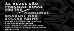Às vezes são precisas rimas destas - Poesia política portuguesa e de expressão alemã (1914-2014) (Tinta da China, 2017)