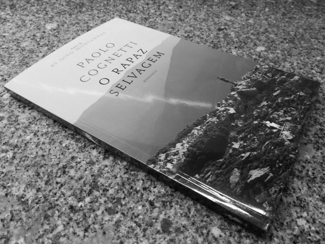 """Recensão do livro """"O Rapaz Selvagem – Caderno da Montanha"""", escrito pelo multipremiado italiano Paolo Cognetti e editado pela D. Quixote em 2018   INTRO"""