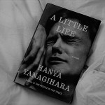 A Little Life – Hanya Yanagihara (Picador, 2015)