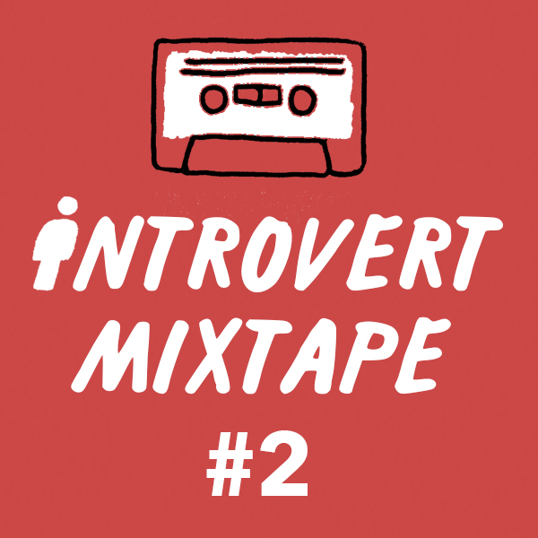 Introvert Mixtape #2 by Josh Ryan Higgins