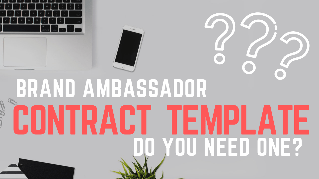 Brand Ambassador Template: Do You Need One?