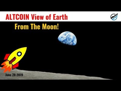 ALTCOIN View of Earth Looking Back From The Moon  | June 28 2019