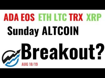 ALTCOIN BREAKOUTS building?  Or will BITCOIN CRUSH THEM AGAIN? ADA, EOS, ETH, LTC, TRX, XRP