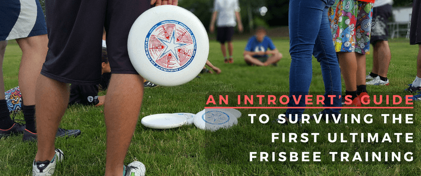 An Introvert's Guide To Surviving The First Ultimate Frisbee Training