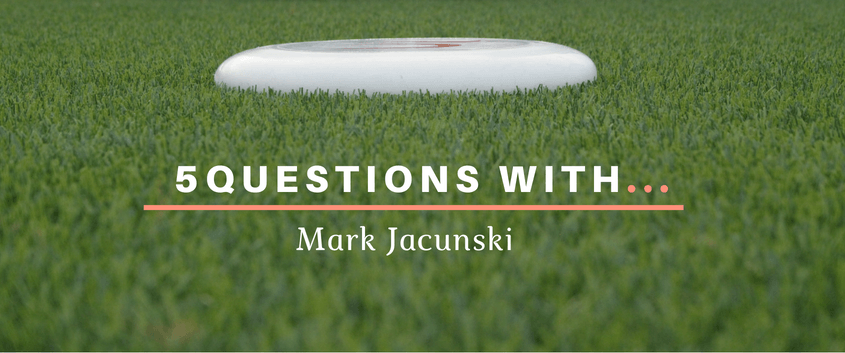 5 Questions With...Mark Jacunski