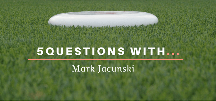 5 questions with Mark Jacunski Ultimate Frisbee