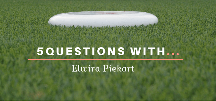 5 Questions With Elwira Piekart Ultimate Frisbee