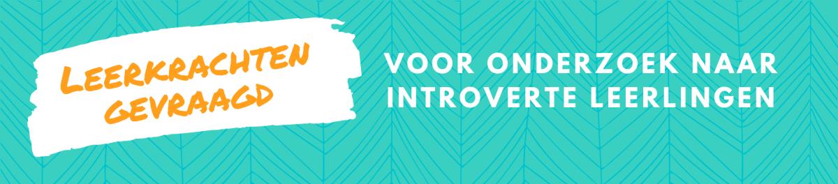 leerkrachten gevraagd voor onderzoek introverte leerlingen