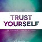 Trust Yourself…