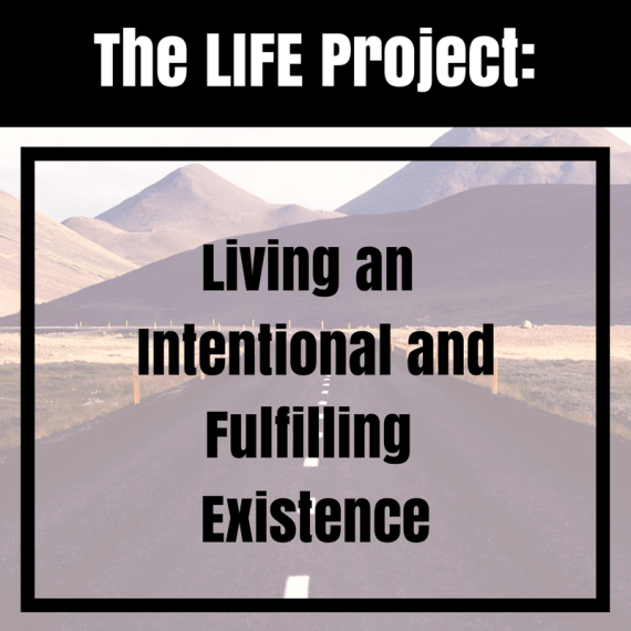 living intentionally and fulfilling existence