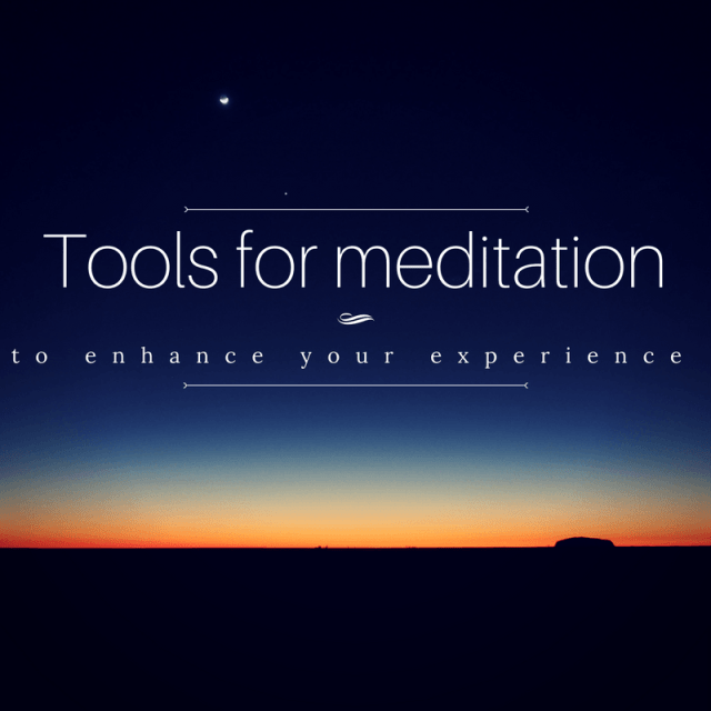 A few simple tools for meditation