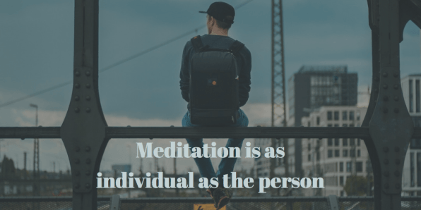 meditation is as individual as the person