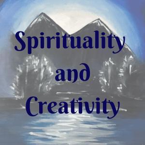 Spirituality and Creativity