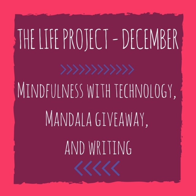 Mindfulness and Technology – The December LIFE Project