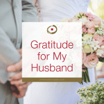 Gratitude for My Husband
