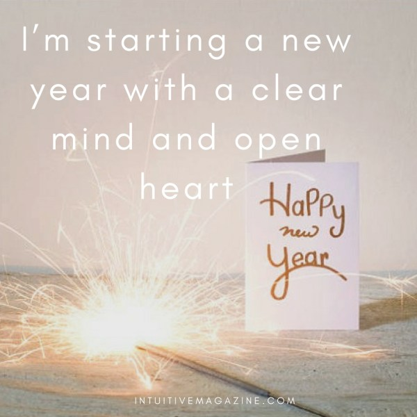 Setting Intentions for the New Year      Intuitive Magazine Copy of I m starting a new year with a clear mind and open heart