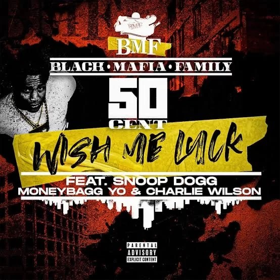 50 Cent – Wish Me Luck Ft. Moneybagg Yo, Snoop Dogg, Charlie Wilson Mp3 Download