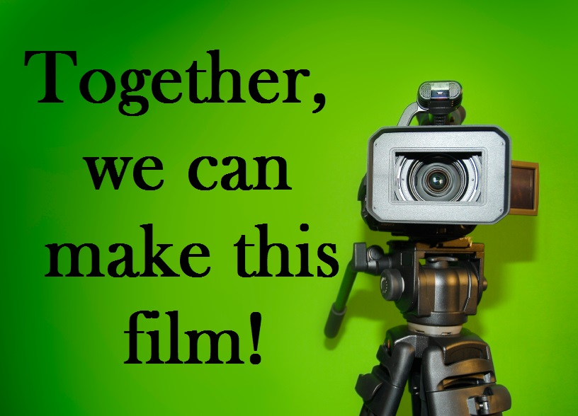 Video camera with text - Together, we can make this film