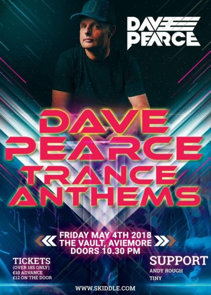 Dave Pearce Trance Anthems featuring support from DJs TINY & Andy Rough at The Vault, Aviemore on the 4th of May, 2018.