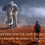Serie 25 Myths (3): El Concepto de Riesgo en las Acciones y su Relación con la Volatilidad