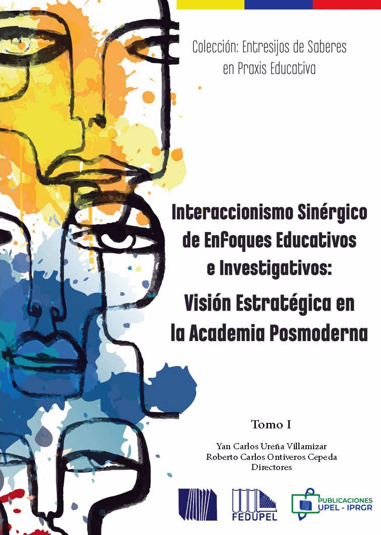 Interaccionismo Sinérgico de Enfoques Educativos e Investigativos: Visión Estratégica en la Academia Posmoderna, volumen I