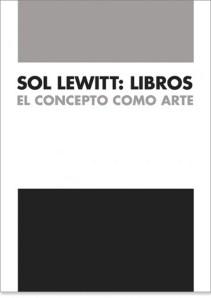 """Portada """"Sol Lewitt: Libros. El concepto como arte"""". Fotografías: © Archivo Lafuente."""