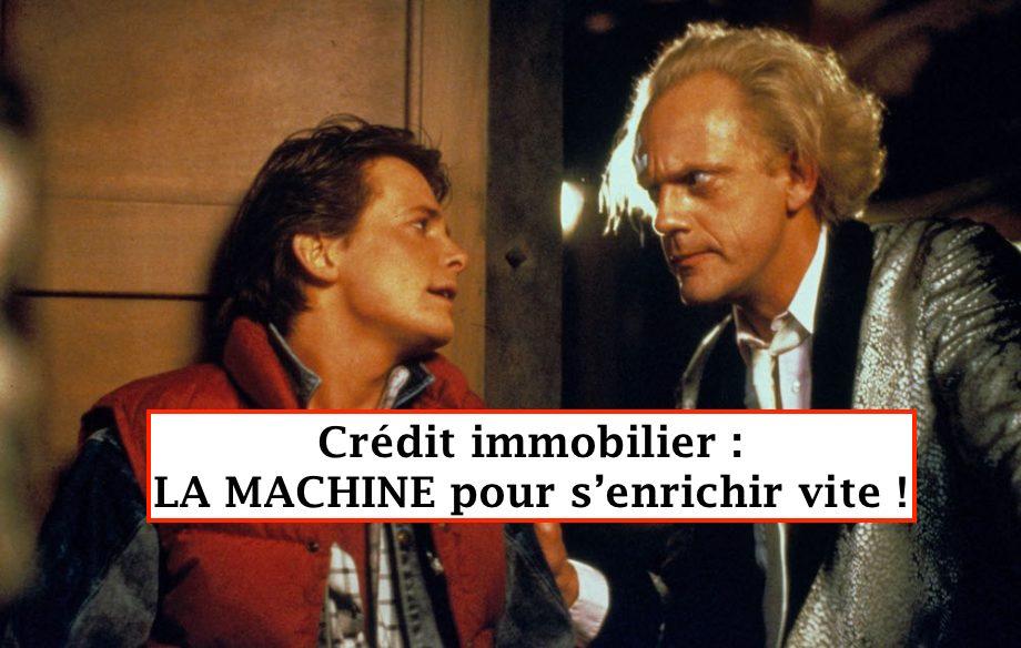 Crédit immobilier : la machine à s'enrichir