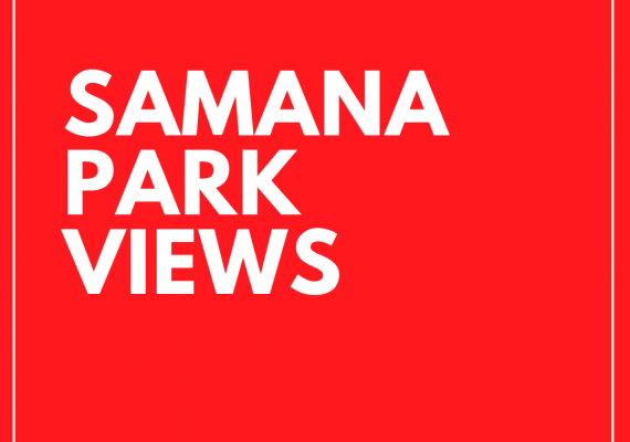 SAMANA PARK VIEWS; AFFORDABLE, LUXURY, ROCK-SOLID INVESTMENT OPPORTUNITY