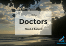 Why Doctors Need A Budget