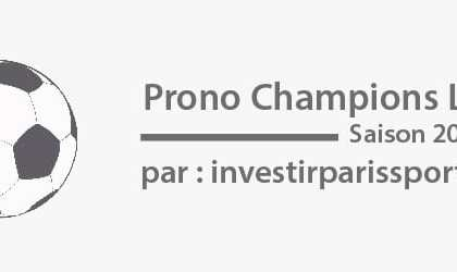 Investir Paris Sportifs - Pronostic Champions leauge